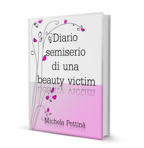 Diario semiserio di una beauty victim