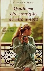 Copertina libro Qualcosa che somiglia al vero amore, Cristina Petit