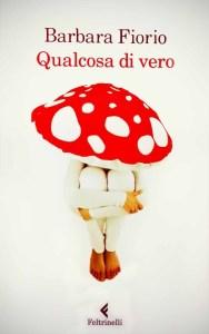 Copertina libro Qualcosa di vero, Barbara Fiorio