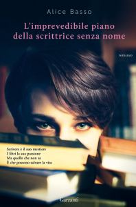 Copertina libro L'imprevedibile piano della scrittrice senza nome, di Alice Basso