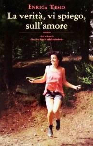 Copertina libro La verità vi spiego sull'amore, Enrica Tesio