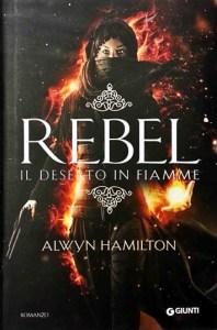 Copertina libro Rebel Il deserto in fiamme, di Alwyn Hamilton