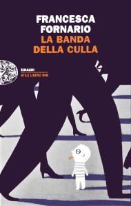 Copertina libro La banda della culla, di Francesca Fornario