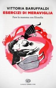 Copertina libro Esercizi di meraviglia, di Vittoria Baruffaldi