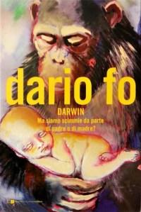 Copertina libro Darwin Ma siamo scimmie da parte di madre o di padre, di Dario Fo