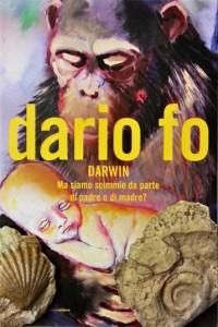 Darwin Ma siamo scimmie da parte di madre o di padre, di Dario Fo