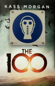 Romanzo young adult The 100 di Kass Morgan