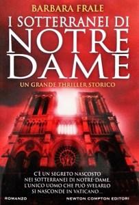 Copertina romanzo storico I sotterranei di Notre Dame di Barbara Frale