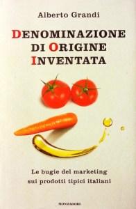 Copertina libro Denominazione di origine inventata di Alberto Grandi