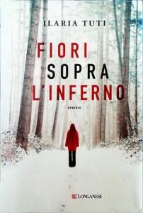 Copertina romanzo Ilaria Tuti, Fiori sopra l'inferno