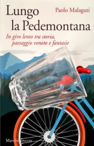 Lungo la Pedemontana, di Paolo Malaguti