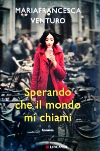 Copertina romanzo Sperando che il mondo mi chiami di Mariafrancesca Venturo